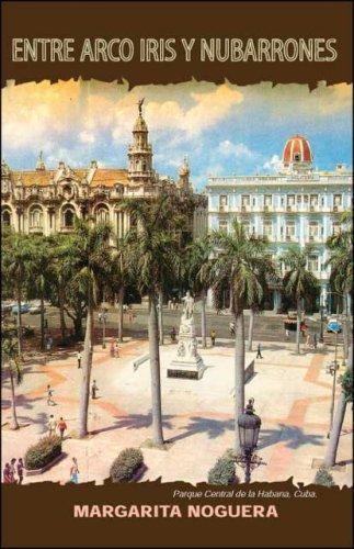 Entre Arco iris y Nubarrones - Cuna de Añoranzas (Spanish Edition)