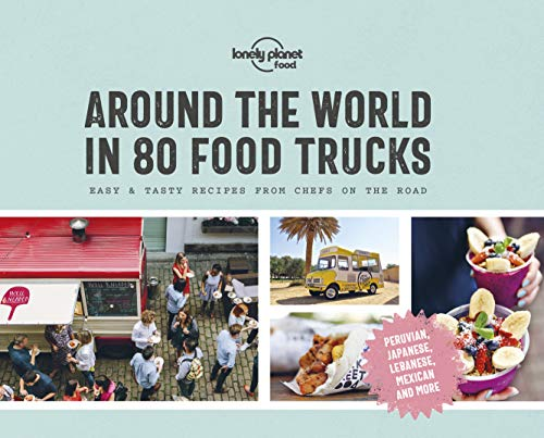 Around the World in 80 Food Trucks (Lonely Planet) by Lonely Planet Food