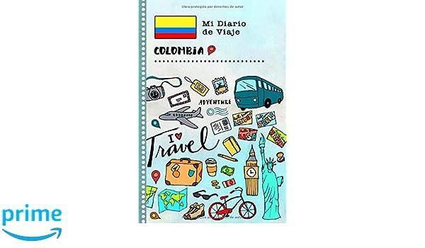 Colombia Mi Diario de Viaje: Libro de Registro de Viajes ...