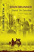 Stand On Zanzibar (S.F. MASTERWORKS) eBook: John Brunner
