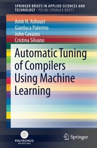 Automatic Tuning of Compilers Using Machine Learning (SpringerBriefs in Applied Sciences and Technology) ebook