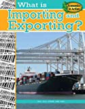 img - for What Is Importing and Exporting? (Economics in Action (Paperback)) book / textbook / text book