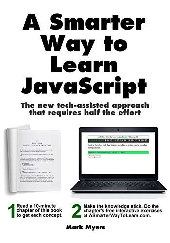 A Smarter Way to Learn JavaScript: The new approach that uses technology to cut your effort in half by Mark Myers (2014-03-20)