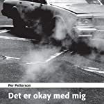 Det er okay med mig [It's Okay with Me] | Per Petterson