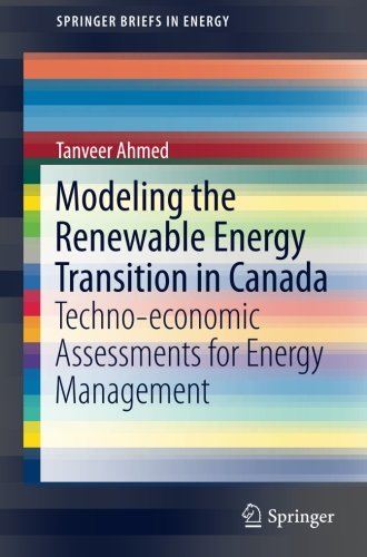 Modeling the Renewable Energy Transition in Canada: Techno-economic Assessments for Energy Management (SpringerBriefs in