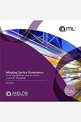 Adopting Service Governance: Governing Portfolio Value for Sound Corporate Citzenship Kindle Edition