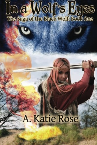 Read Online In a Wolf's Eyes (Saga of the Black Wolf) (Volume 1) pdf