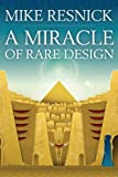 A Miracle of Rare Design, Mike Resnick, 1935738429