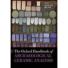 The Oxford Handbook of Archaeological Ceramic Analysis (Oxford Handbooks)