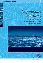 La puissance maritime : Colloque, Institut catholique de Paris, 13-15 décembre 2001