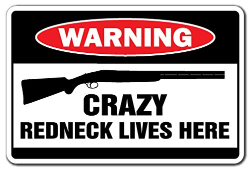 SignMission Crazy Redneck Lives Here Warning Sign | Indoor/Outdoor | Funny Home Décor for Garages, Living Rooms, Bedroom, Offices Gift Hillbilly Country Flag Funny Southern Sign Decoration Review