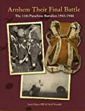 Front cover for the book Arnhem their final Battle - The 11 th Parachute Battalion 1943-1944 by Pijpers Gerrit & Truesdale David