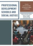 Professional Development Schools and Social Justice, Zenkov/Corrigan/Beeb, 0739177621