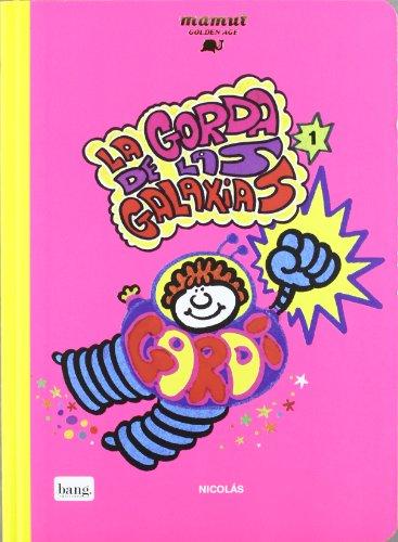 Descargar Libro La Gorda De Las Galaxias 1 Nicolás Martínez Cerezo