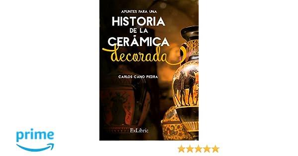 Apuntes para una Historia de la Cerámica Decorada: Amazon.es ...