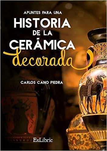 Apuntes Para Una Historia De La Ceramica Decorada 9788416848850