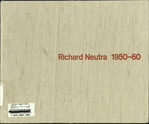 Richard Neutra: 1950-60: Buildings & Projects