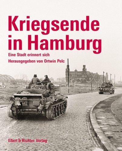 Kriegsende in Hamburg: Eine Stadt erinnert sich