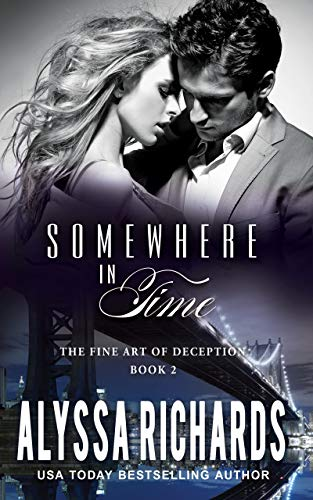 Somewhere in Time: A Time Travel Romance Book Series (The Fine Art of Deception 2) by [Richards, Alyssa]