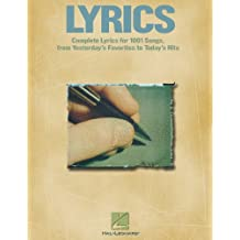 Lyrics: Complete Lyrics for Over 1000 Songs from Broadway to Rock