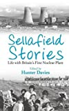 Sellafield Stories: Life In Britain's First Nuclear Plant
