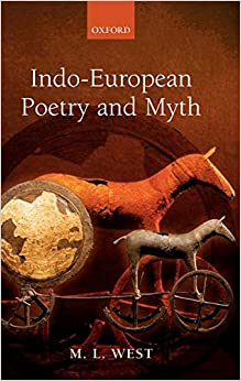 Indo-European Poetry and Myth 9780199280759 Classic Fiction at amazon