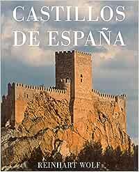 CASTILLOS DE ESPAÑA: Amazon.es: Wolf, Reinhart: Libros
