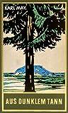 Aus dunklem Tann, Band 43 der Gesammelten Werke (Karl Mays Gesammelte Werke)