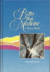 Better Than Medicine -- A Merry Heart