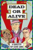 Dead or Alive: A Gangster Top Score Game