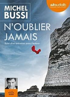 N'oublier jamais ; suivi d'un entretien avec l'auteur, Bussi, Michel