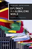 Diplomacy in a Globalizing World 1st Edition