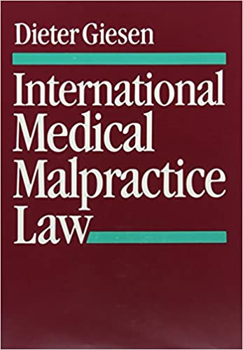 Read International Medical Malpractice Law: A Comparative Law Study of Civil Liability Arising from Medical Care PDF, azw (Kindle), ePub