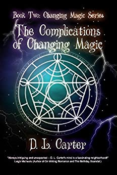 The Complications of Changing Magic by [Carter, D. L. ]