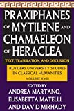 Praxiphanes of Mytilene and Chamaeleon of Heraclea : Text, Translation, and Discussion, , 1412847478