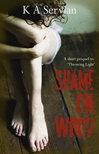 Shame on Who? by K A Servian