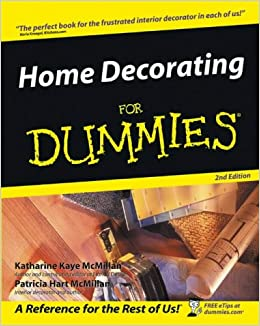 Home Decorating For Dummies General Trade Amazon Co Uk Katharine Kaye Mcmillan Patricia Hart Mcmillan 0785555870444 Books