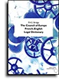 img - for The Council of Europe French-English Legal Dictionary (International Law) book / textbook / text book