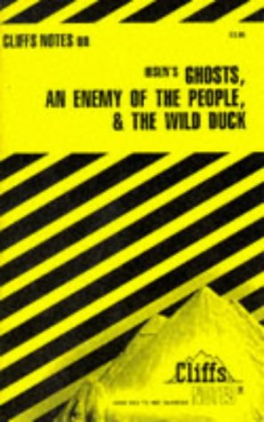 Ibsen's Plays II: Ghosts, An Enemy of the People & The Wild Duck (Cliffs Notes)