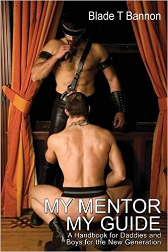 Book My Mentor, My Guide: A Handbook for Daddies and Boys for the New Generation (Boner Books)