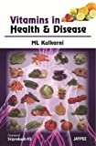 Vitamins in Health and Disease, Kulkarni, M L, 9350257084