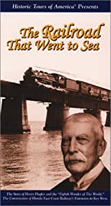 The Railroad That Went to Sea - Florida East Coast Railway's Overseas Train to Key West [VHS]