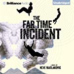 The Far Time Incident | Neve Maslakovic