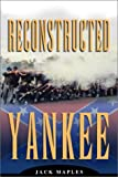 Reconstructed Yankee, Jack Maples, 1929175485