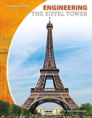 Engineering the Eiffel Tower (Building by Design)
