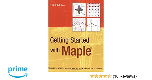 getting started with maple douglas b meade s j michael may c k rh amazon com JMP Software Maple Programming Tutorial