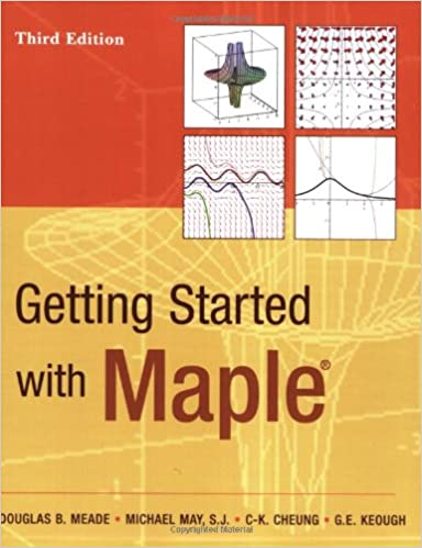 Getting Started with Maple: Douglas B. Meade, S.J. Michael May ...