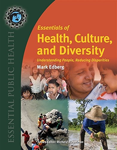 763780456 - Essentials of Health, Culture, and Diversity: Understanding People, Reducing Disparities (Essential Public Health)