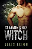 Claiming His Witch (Feral Breed Motorcycle Club Series Book 3)