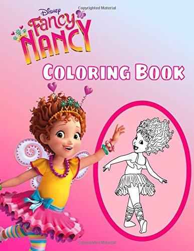 Fancy Nancy Coloring Book: Disney Premium Coloring Book For Kids And Teens Based On 2018 TV series